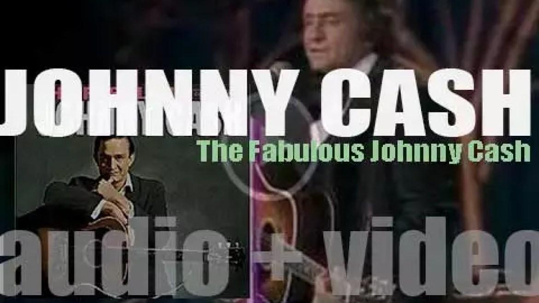 Columbia publish Johnny Cash's third album : 'The Fabulous Johnny Cash' (1958)