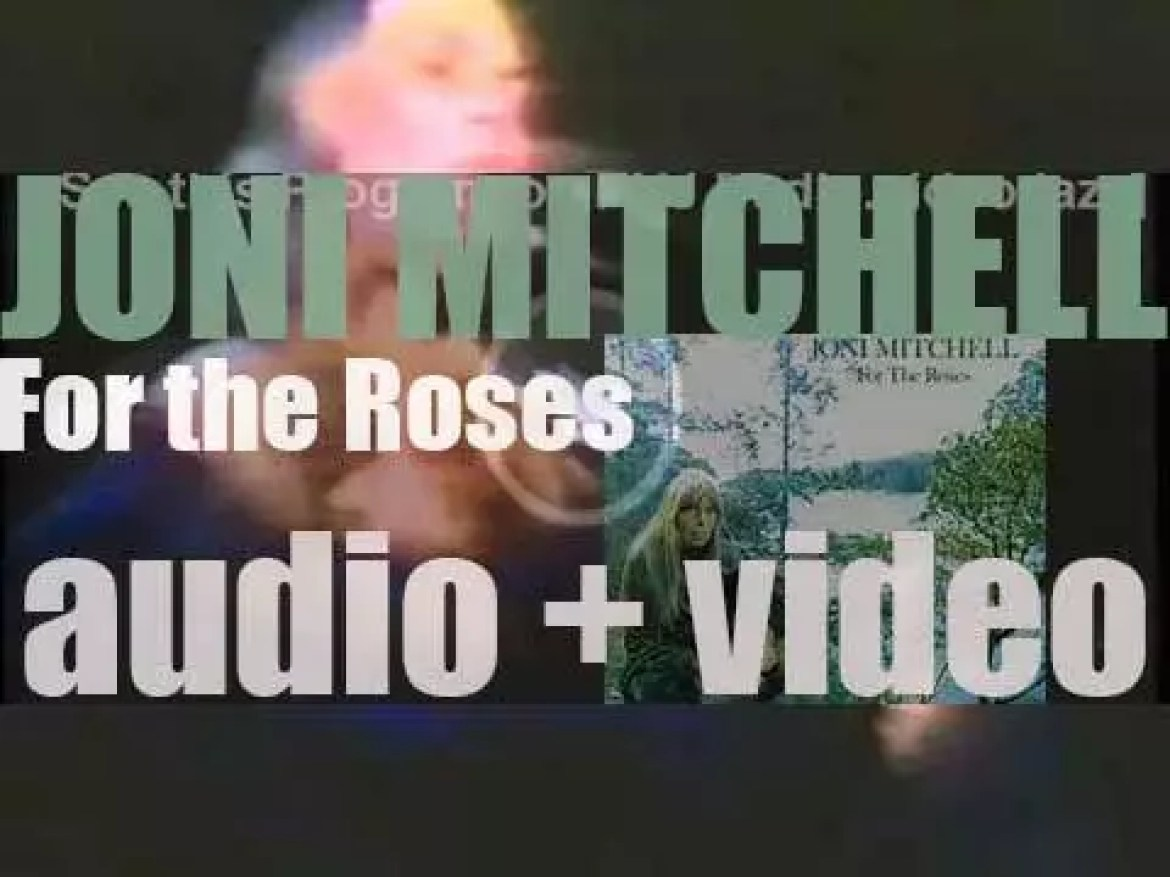 Asylum publish Joni Mitchell's fifth album : 'For the Roses' featuring 'You Turn Me On, I'm a Radio' (1972)