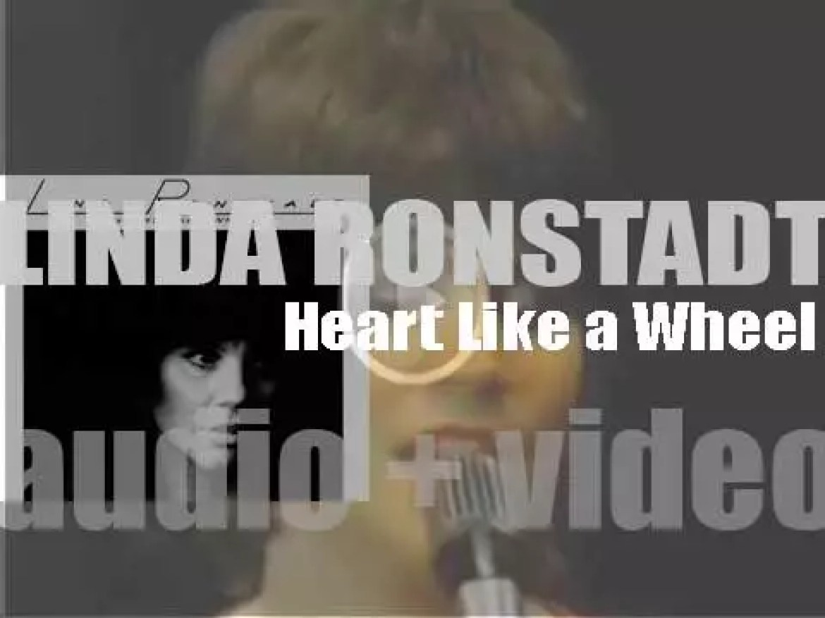 Linda Ronstadt releases her fifth album : 'Heart Like a Wheel' featuring 'When Will I Be Loved' (1974)