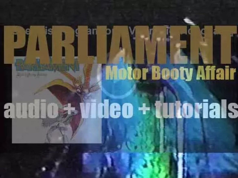 Casablanca publish Parliament's 'Motor Booty Affair' featuring 'Rumpofsteelskin' and 'Aqua Boogie (A Psychoalphadiscobetabioaquadoloop)' (1978)