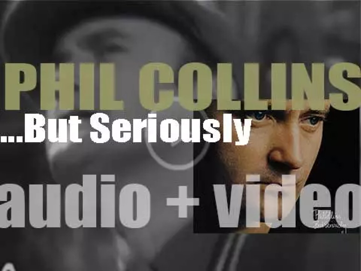 Phil Collins releases his fourth solo album : '…But Seriously' featuring 'Another Day in Paradise,' 'I Wish It Would Rain Down,' 'Something Happened on the Way to Heaven' and 'Do You Remember?' (1989)