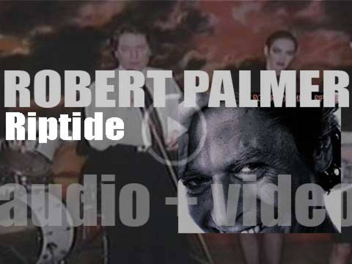 Island publish Robert Palmer's eighth solo album : 'Riptide' featuring 'Addicted to Love' (1985)