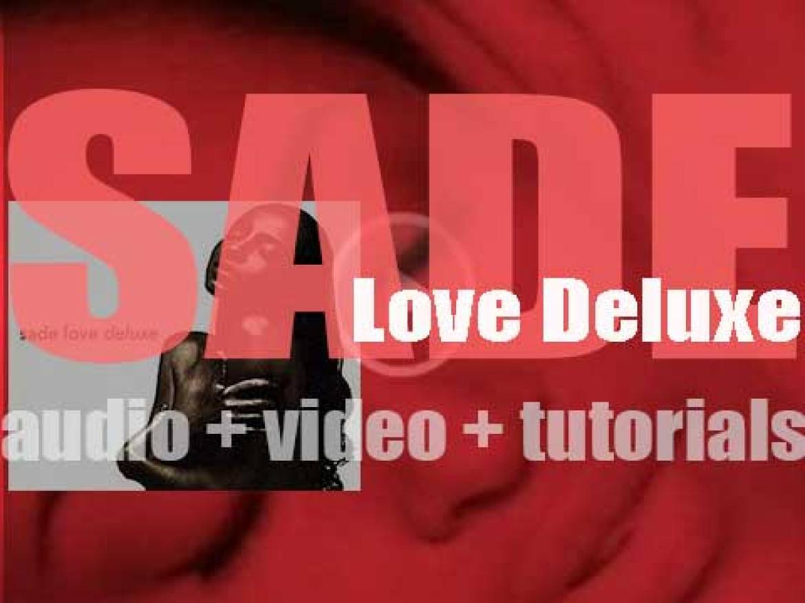 Sade release 'Love Deluxe,' their fourth album featuring 'No Ordinary Love' and 'Cherish the Day' (1992)