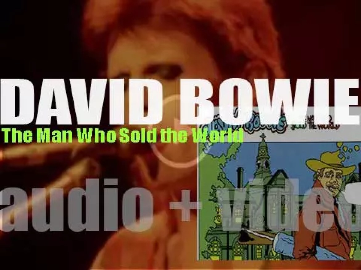 David Bowie releases his third album : 'The Man Who Sold the World' (1970)