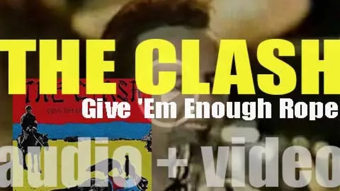 The Clash release their second album : 'Give 'Em Enough Rope' featuring 'Tommy Gun' (1978)