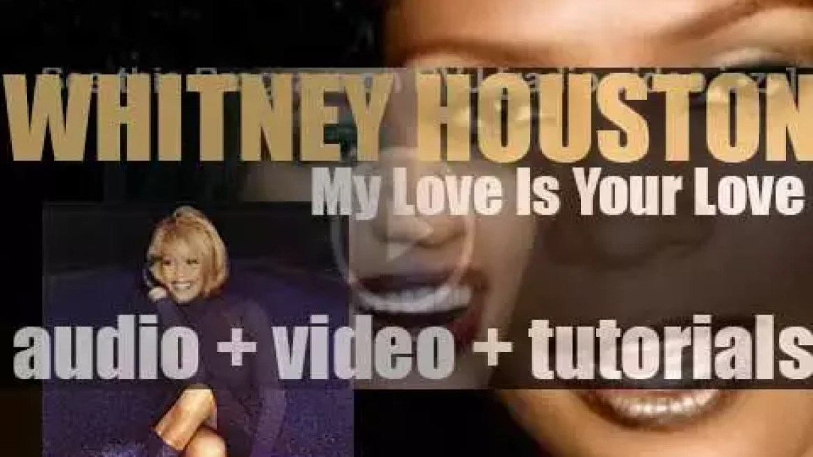 Whitney Houston S My Love Is Your Love Rvm Radio Video Music That's why i believe above a storm the smallest prayer can still be heard i believe that someone in the great somewhere hears every word. whitney houston releases my love is your love her fourth album featuring when you believe heartbreak hotel it s not right but it s okay my love is your love and i learned from the