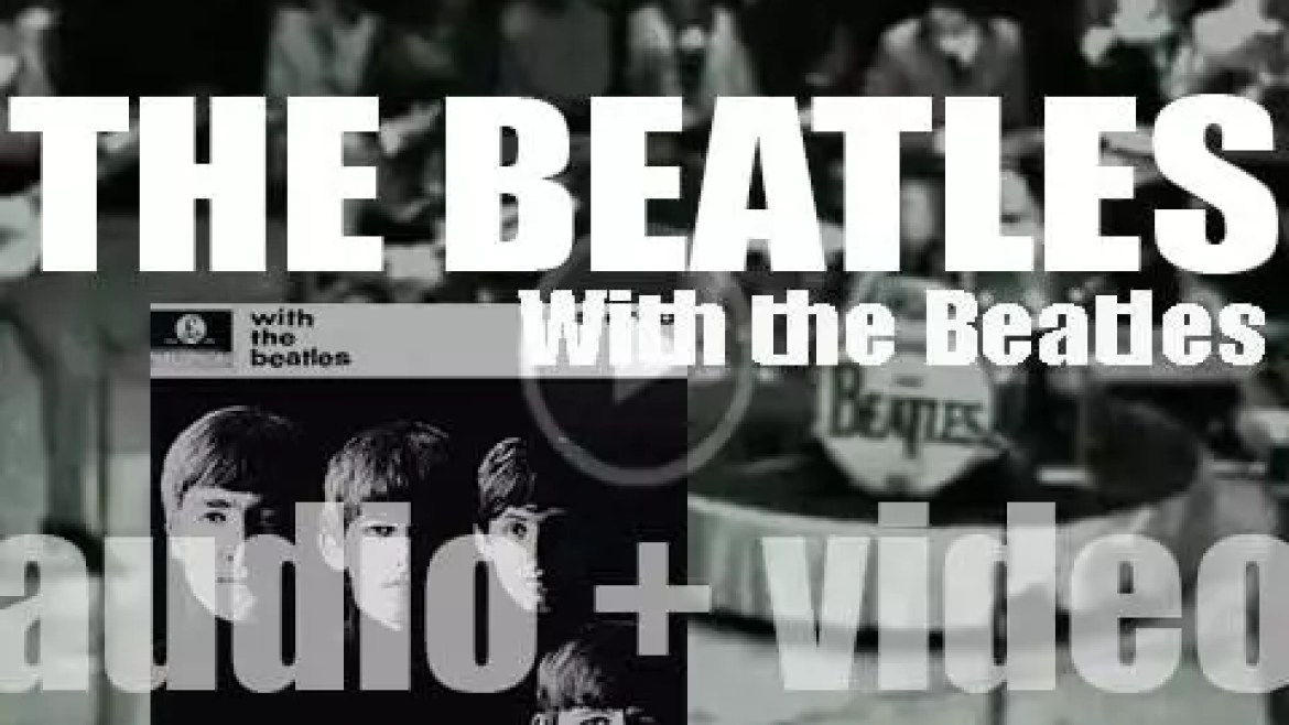 Parlophone publish 'With the Beatles,' their second album featuring 'All My Loving' 'I Wanna Be Your Man' and 'Money (That's What I Want)' (1963)