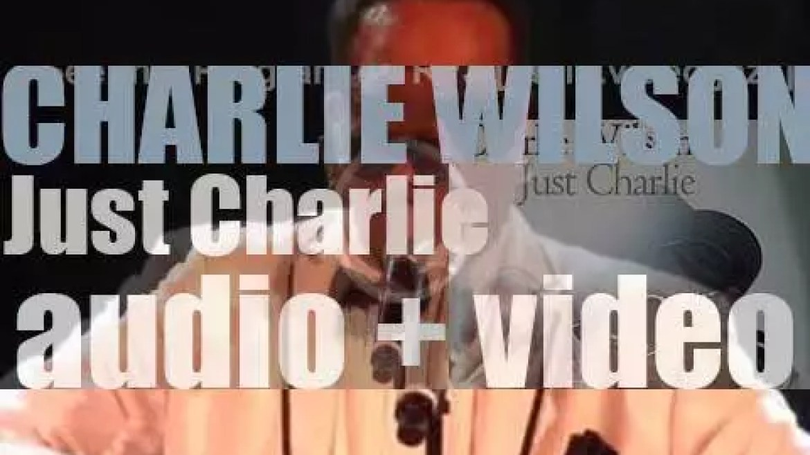 Charlie Wilson releases his fifth album : 'Just Charlie' featuring 'You Are' (2010)