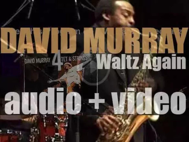 David Murray records 'Waltz Again' with Lafayette Gilchist, Jaribu Shahid and Hamid Drake (2002)