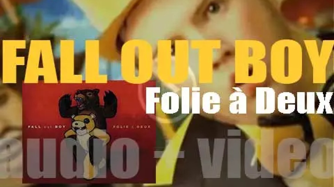 Fall Out Boy release their fourth album : 'Folie à Deux' featuring 'I Don't Care' and 'America's Suitehearts' (2008)