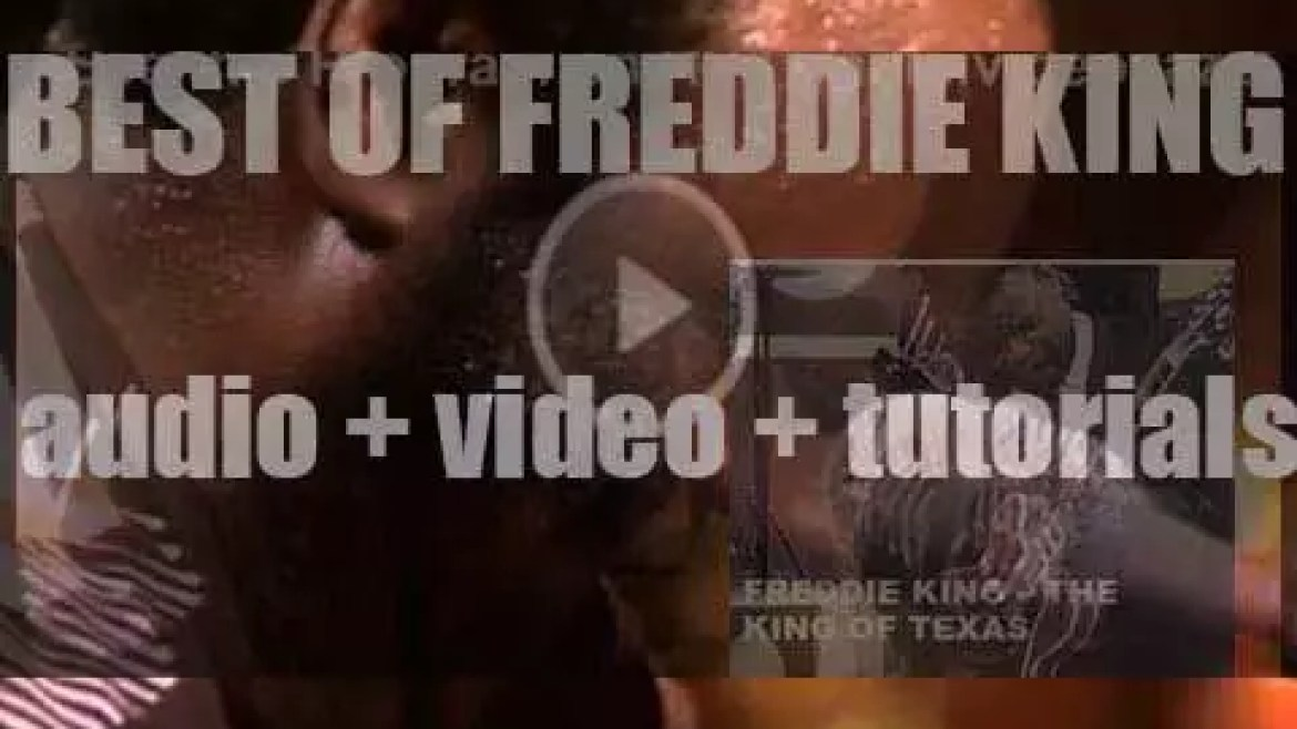 We remember Freddie King. 'The King of Texas'