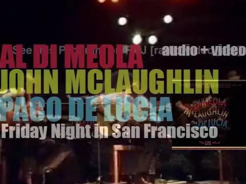 Al Di Meola, John McLaughlin and Paco de Lucía record live album : 'Friday Night in San Francisco' (1981)