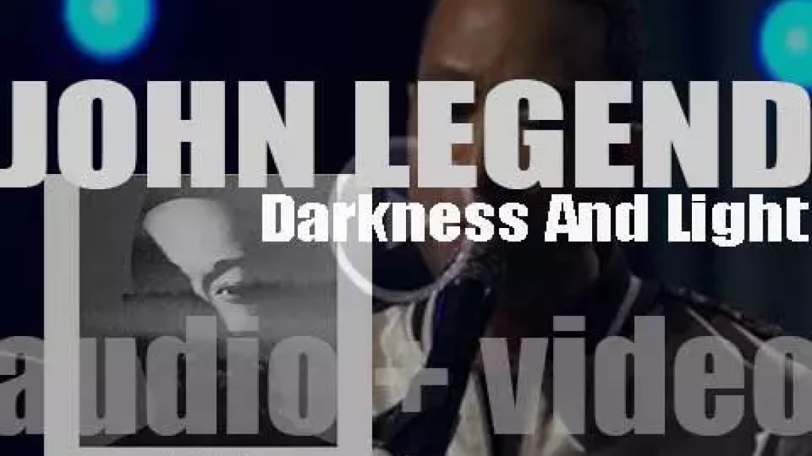 John Legend releases his fifth album : 'Darkness and Light' featuring 'Love Me Now' (2016)