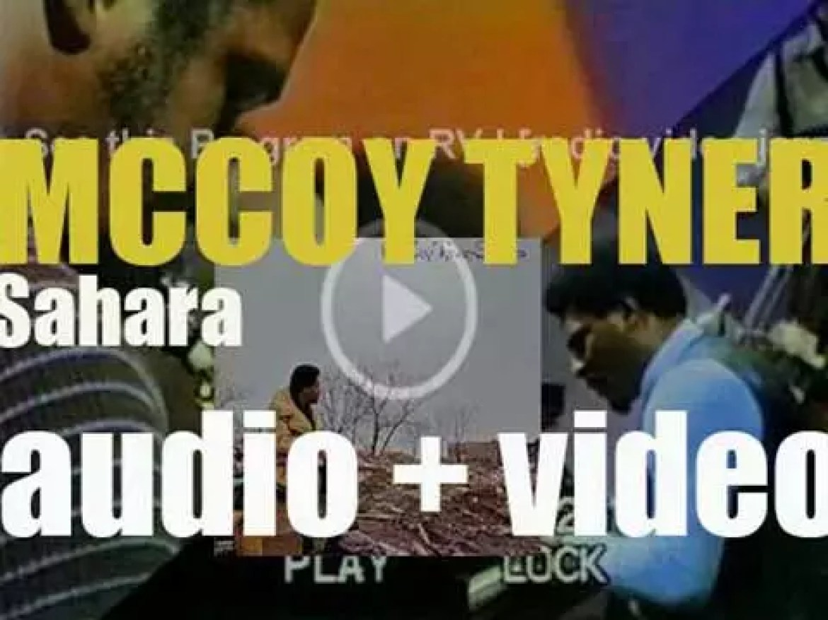 McCoy Tyner records the album : 'Sahara' with Sonny Fortune, Calvin Hill and Alphonse Mouzon (1972)