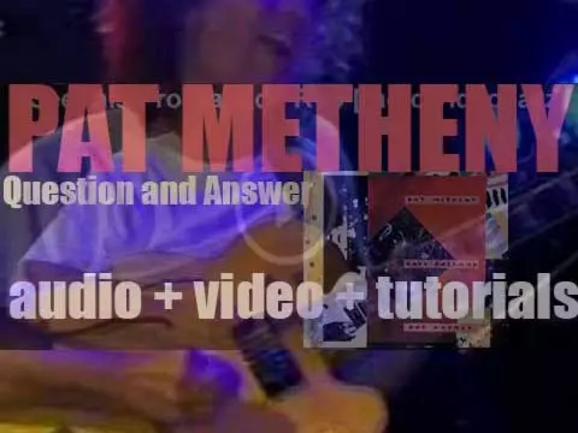 Pat Metheny records 'Question and Answer' with Dave Holland and Roy Haynes (1989)