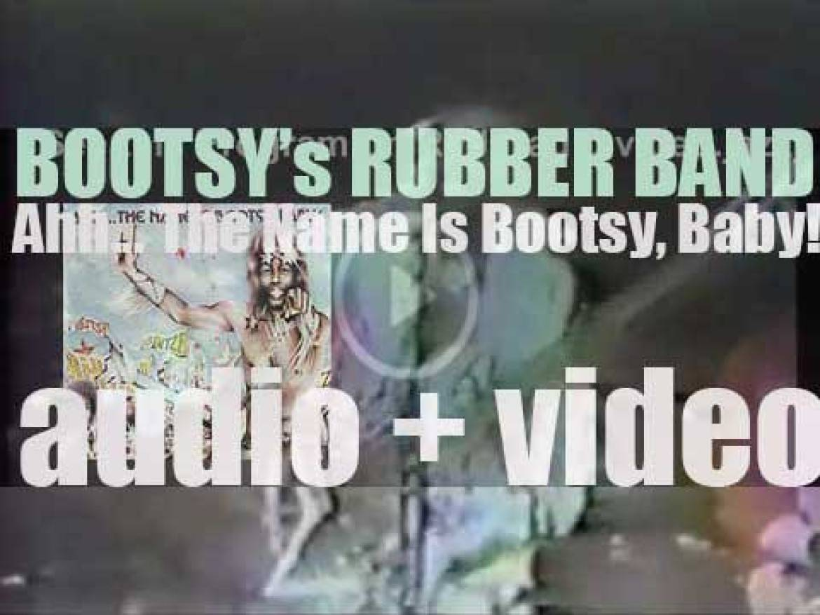 Warner Bros. publish Bootsy's Rubber Band's  album : 'Ahh…The Name Is Bootsy, Baby!' produced by George Clinton (1977)