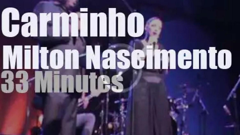 Carminho invites Milton Nascimento (2013)