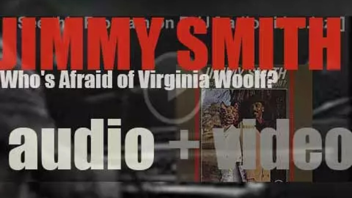 Jimmy Smith records 'Who's Afraid of Virginia Woolf?' a  studio album with a big band for Verve (1964)