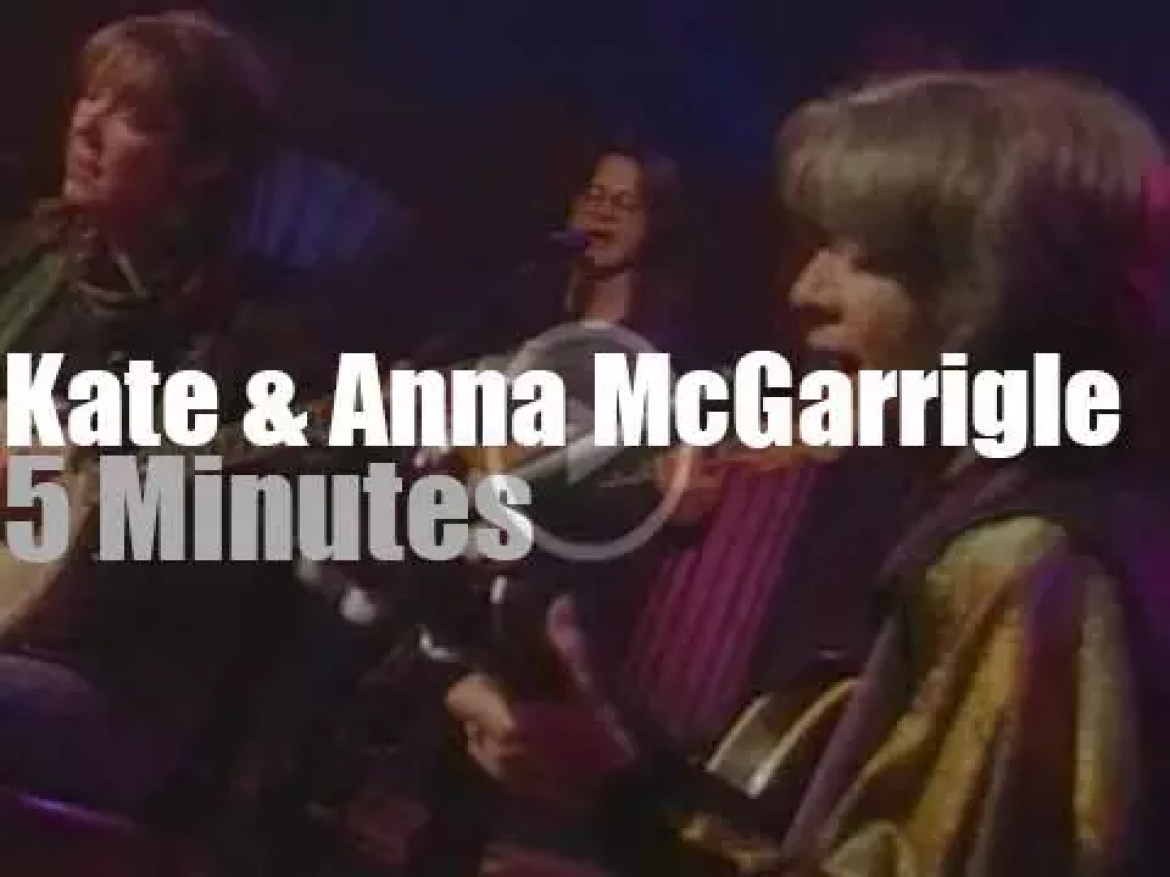 On TV today, Kate & Anna McGarrigle on Canadian CBC (1996)