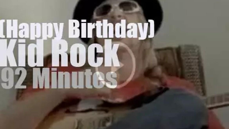 Happy Birthday Kid Rock