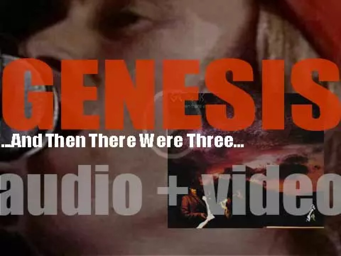 Genesis release their ninth album : '…And Then There Were Three…' featuring Phil Collins, Tony Banks & Mike Rutherford (1978)