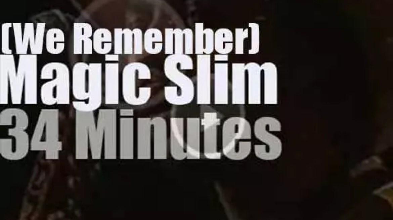 We remember Magic Slim