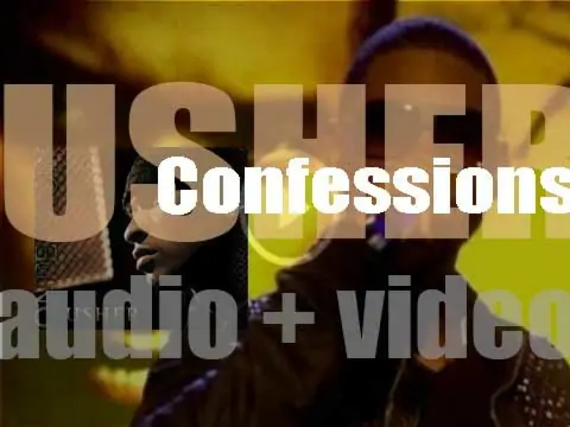 Arista Records release Usher's fourth studio album : 'Confessions' produced (mostly) by Jermaine Dupri (2004)