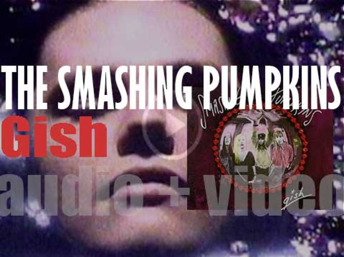 The Smashing Pumpkins release 'Gish,' their debut album produced with Butch Vig (1991)