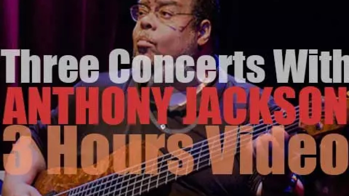 Three Concerts with Anthony Jackson