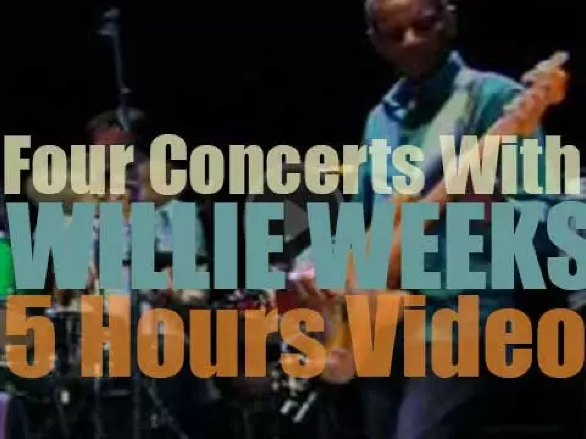 Four Concerts with Willie Weeks