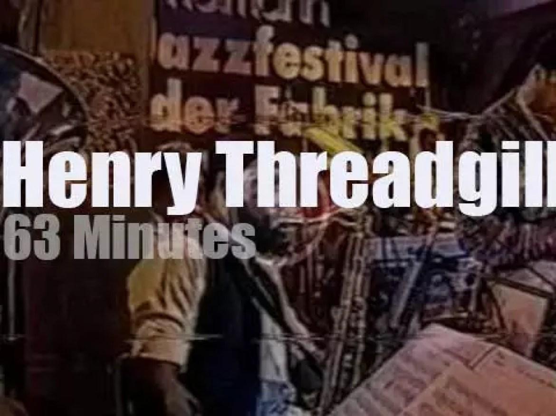 Henry Threadgill brings his Dance Band to Hamburg (1988)
