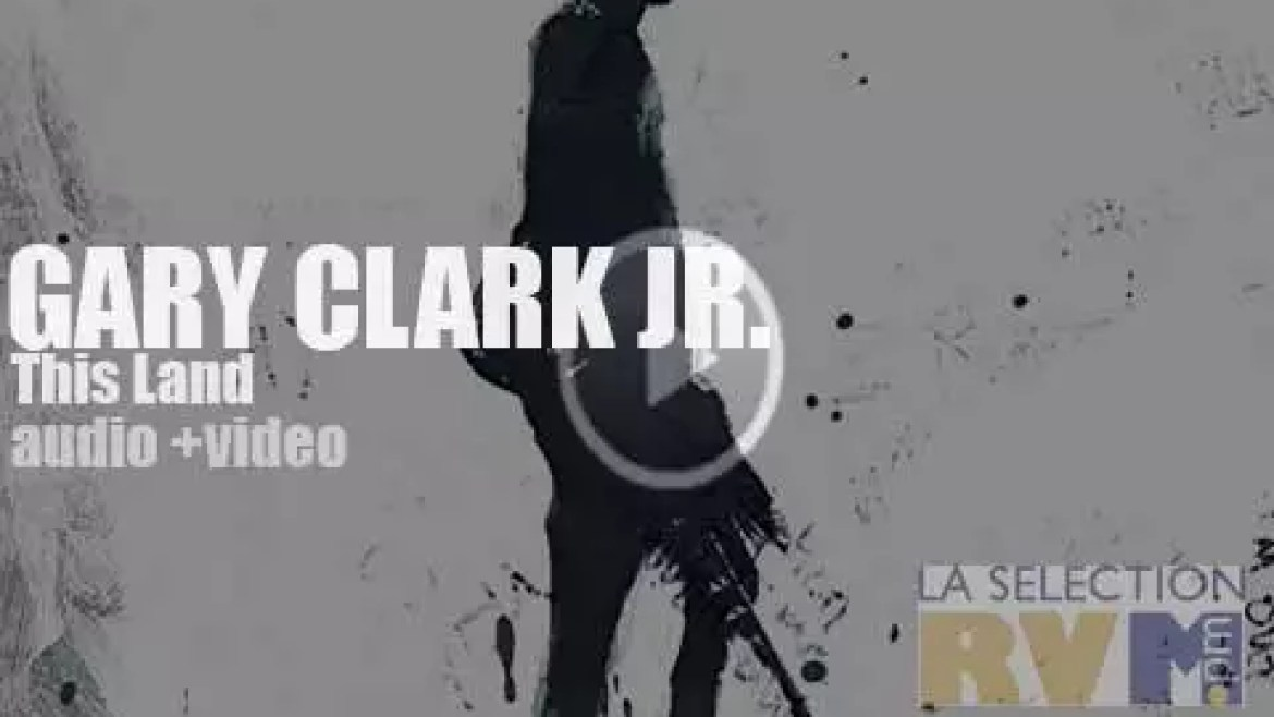 Warner Bros. publish Gary Clark Jr.'s fifth album : 'This Land' (2019)