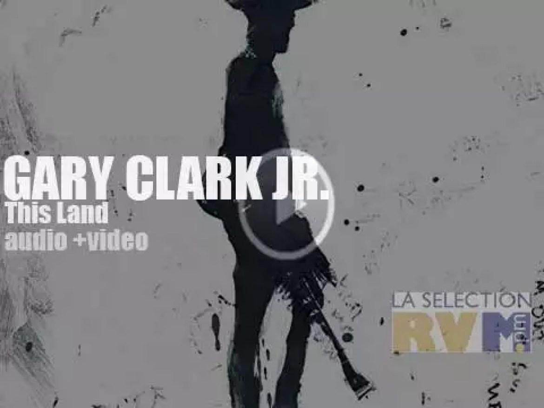 Warner Bros. publish Gary Clark Jr.'s fifth album : 'This Land' (2019)