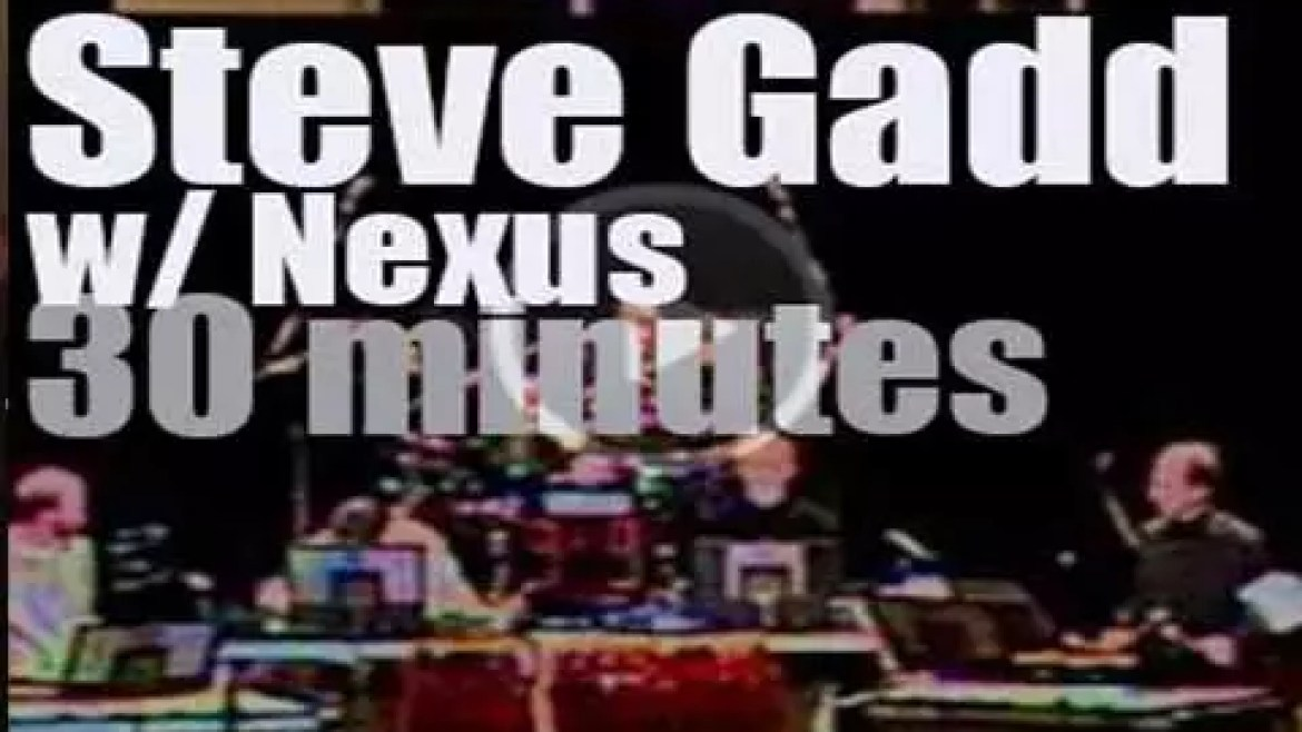 Steve Gadd sits in with NEXUS (1985)