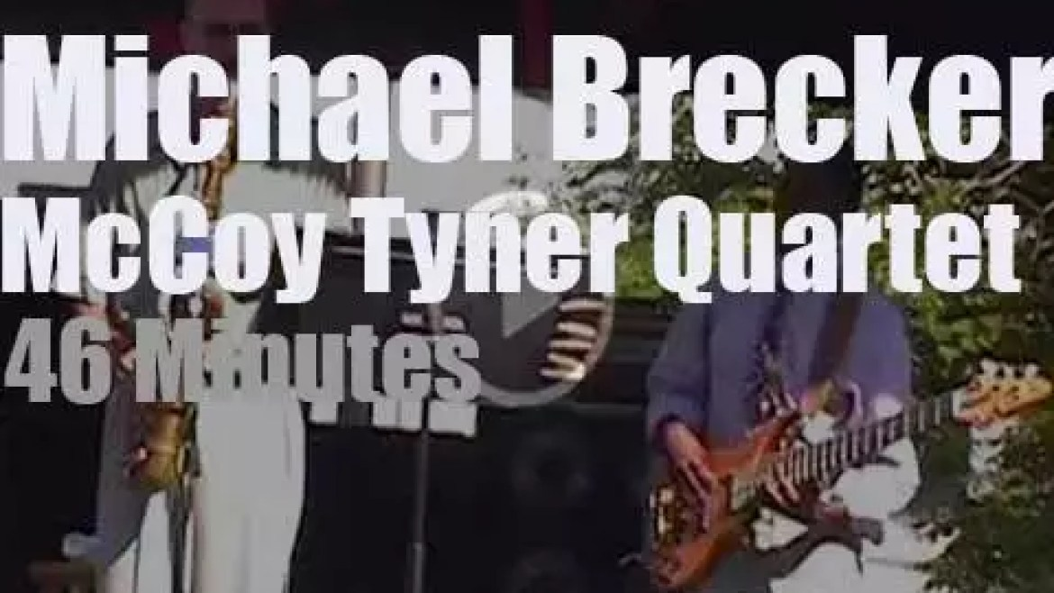 Michael Brecker sits in with McCoy Tyner (2000)