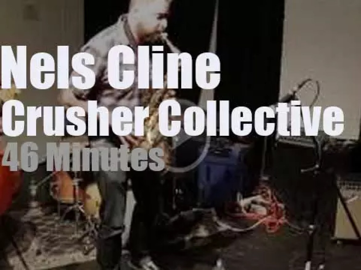 Crusher Collective meet Nels Cline (2016)