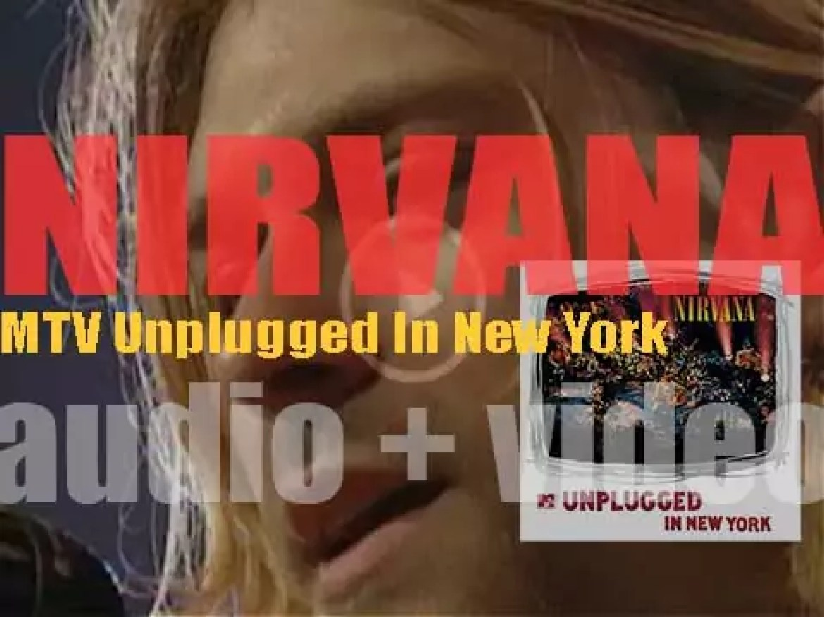 Nirvana record 'MTV Unplugged In New York,' a live album for the television series MTV Unplugged (1993)