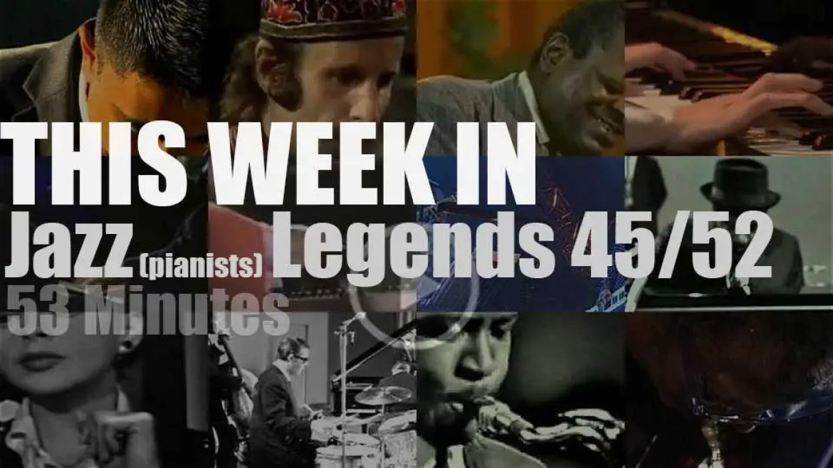This week In Jazz Legends (Special Pianists) 45/52