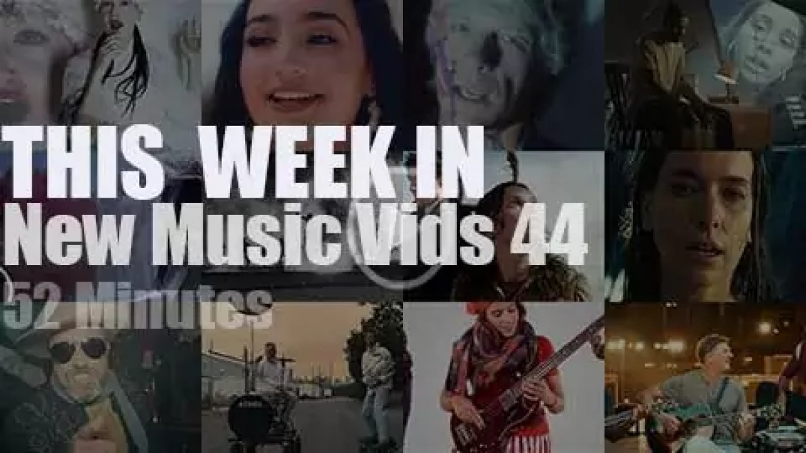 This week In New Music Videos 44