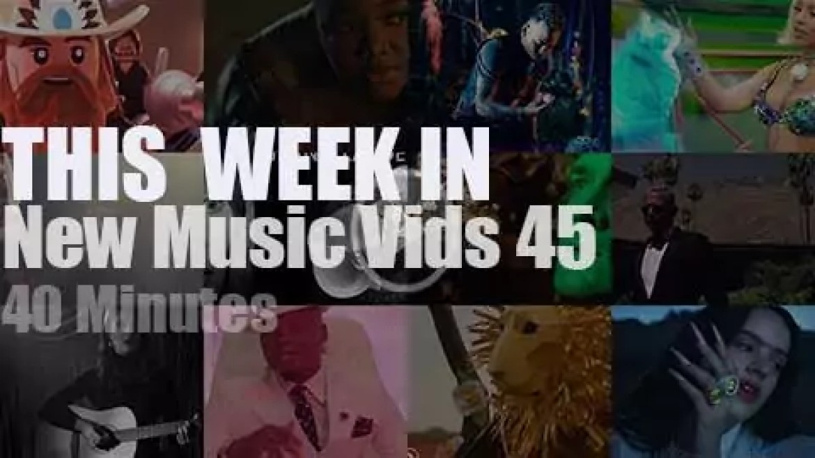 This week In New Music Videos 45