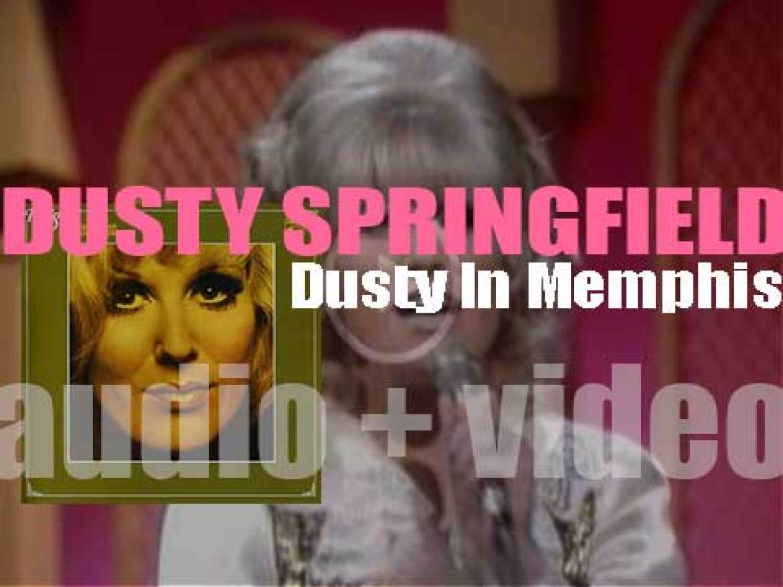 Atlantic publish Dusty Springfield's fifth album : 'Dusty in Memphis' featuring 'Son of a Preacher Man' (1969)