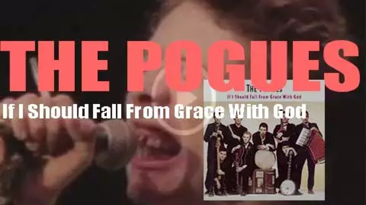 The Pogues release their third album : 'If I Should Fall From Grace With God' (1988)