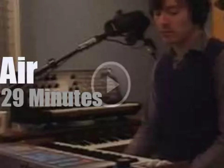 On radio today, Air at KCRW (2010)