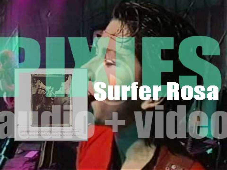 4AD publish Pixies' debut studio album : 'Surfer Rosa' produced by Steve Albini (1988)