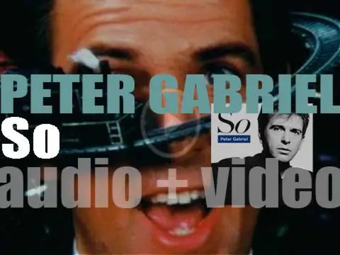 Charisma publish Peter Gabriel' s  fifth album 'So' featuring 'Sledgehammer' & 'Don't Give Up' (1986)