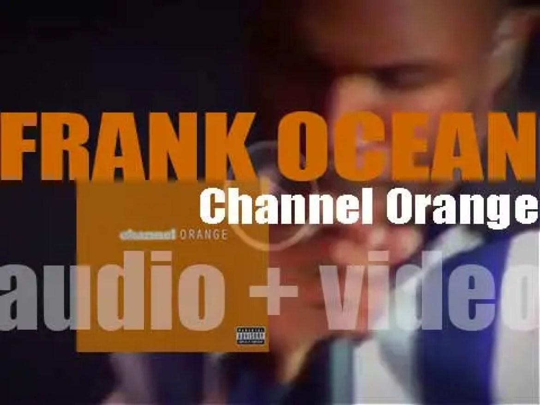 Def Jam publish Frank Ocean's debut album : 'Channel Orange' featuring John Mayer, Earl Sweatshirt and André 3000 as guests (2012)