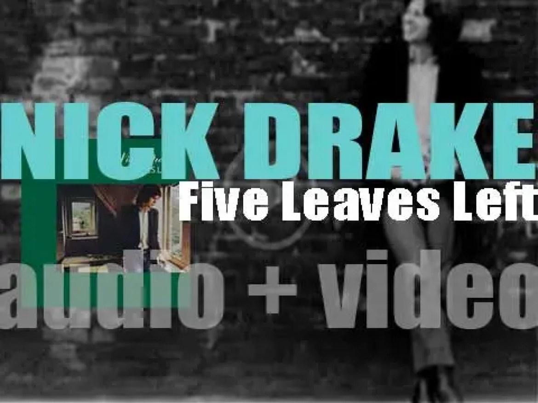 Island publish Nick Drake's debut album : 'Five Leaves Left' (1969)