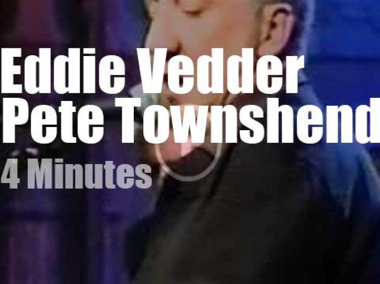 On TV today, Pete Townshend meets Eddie Vedder (1999)