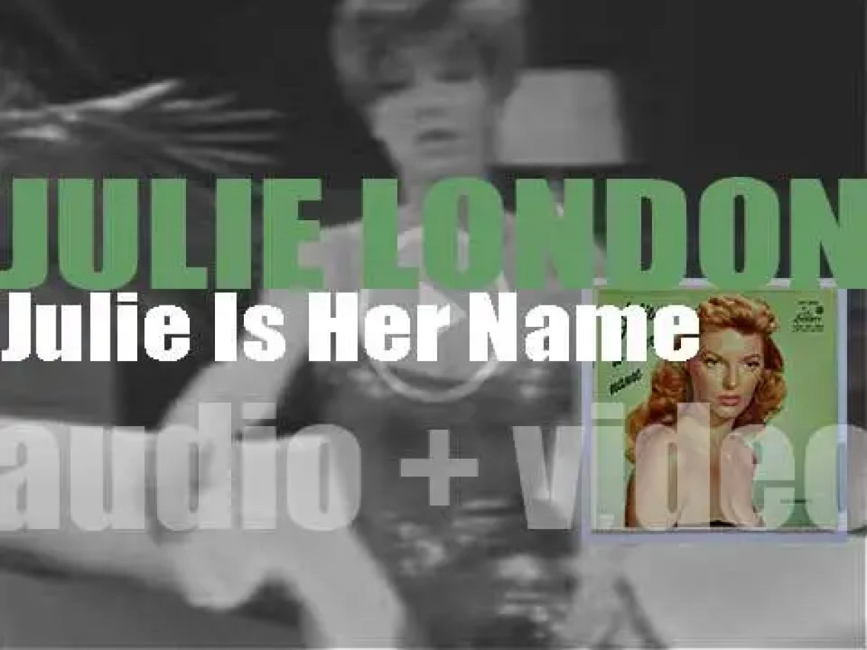Julie London begins the recording of her debut album : 'Julie Is Her Name' (1955)