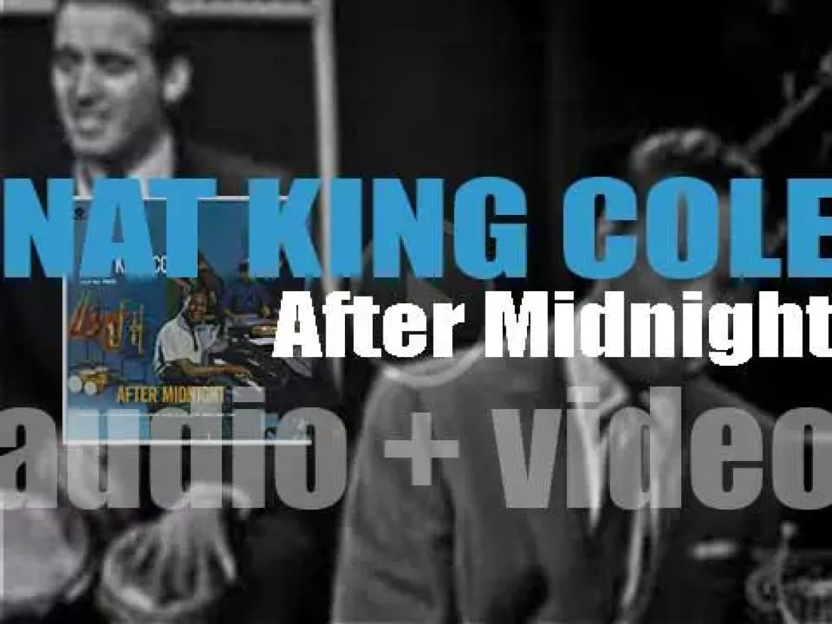 Nat King Cole is recording his fifteenth album to be released next year by Capitol  as 'After Midnight' (1956)